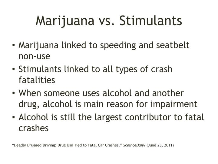 Marijuana vs. Stimulants