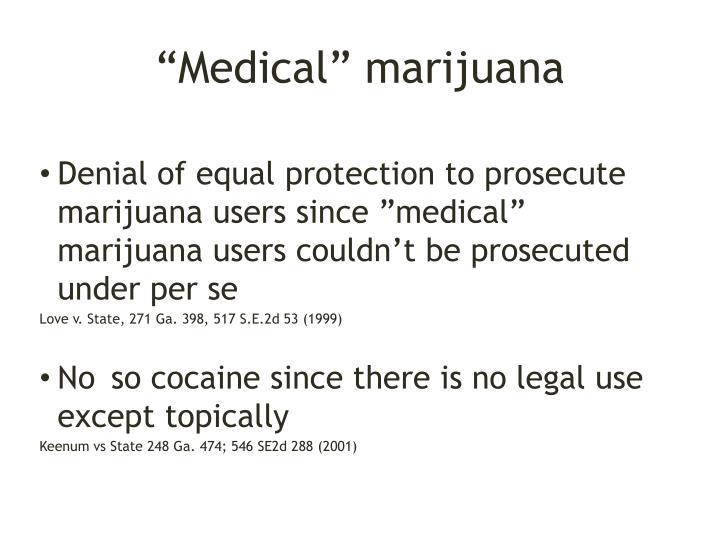 """Medical"" marijuana"