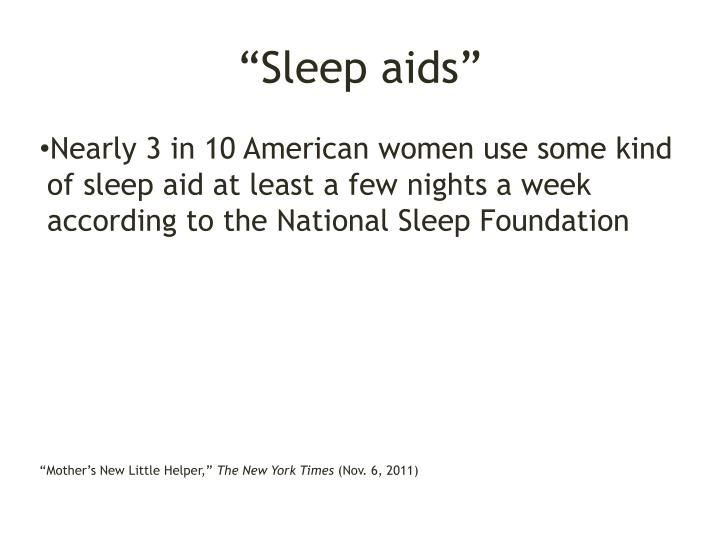 """Sleep aids"""