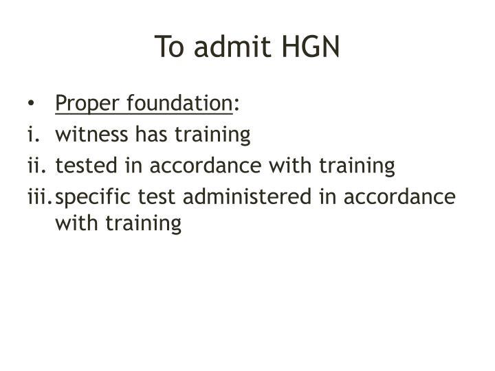 To admit HGN