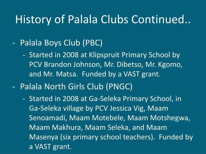 History of Palala Clubs Continued..