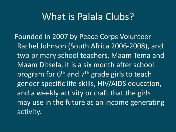 What is Palala Clubs?