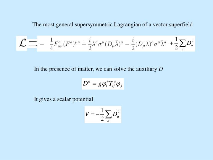 The most general supersymmetric Lagrangian of a vector superfield