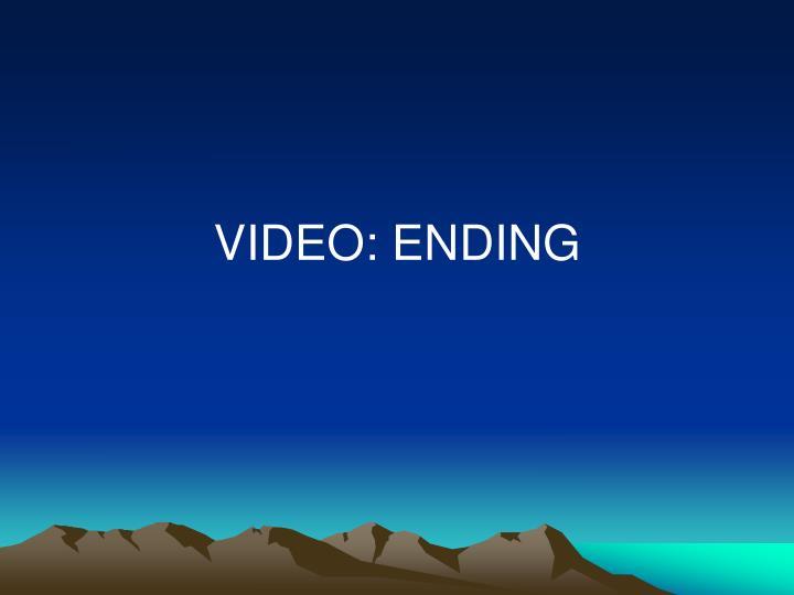 VIDEO: ENDING
