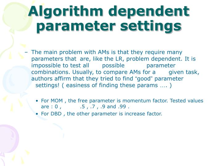 Algorithm dependent parameter settings