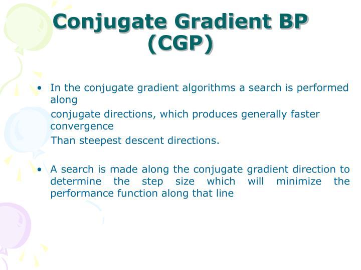 Conjugate Gradient BP (CGP)