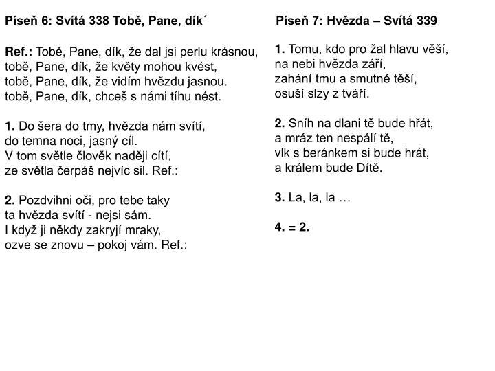 Píseň 6: Svítá 338 Tobě, Pane, dík´