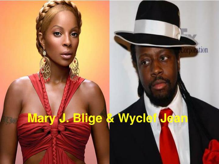 Mary J. Blige & Wyclef Jean