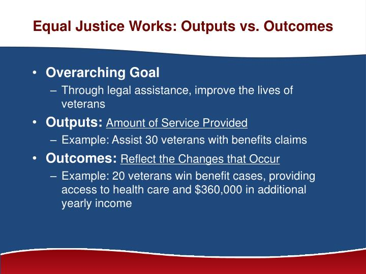 Equal Justice Works: Outputs vs. Outcomes