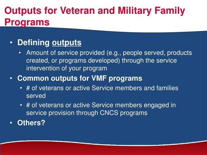 Outputs for Veteran and Military Family Programs
