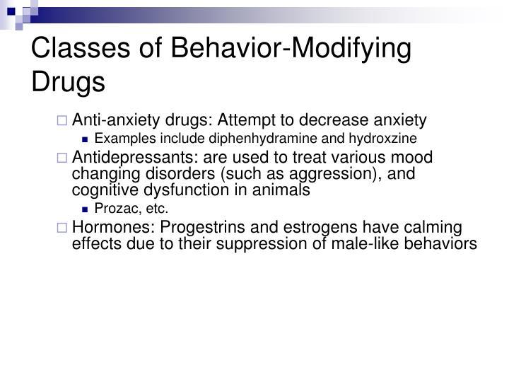 Classes of Behavior-Modifying Drugs