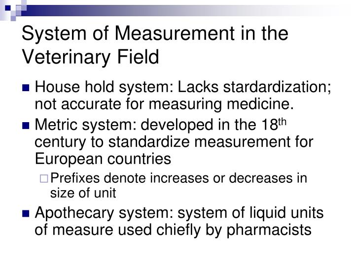 System of Measurement in the Veterinary Field