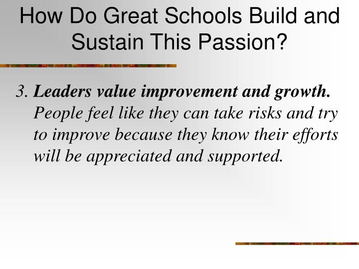 How Do Great Schools Build and Sustain This Passion?