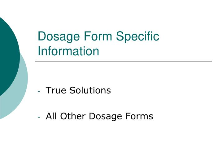Dosage Form Specific Information