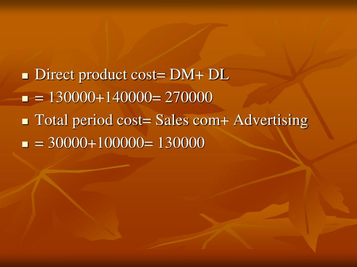 Direct product cost= DM+ DL