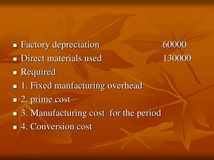 Factory depreciation 60000