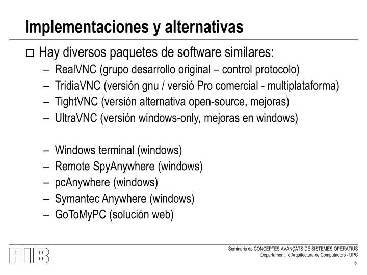 Implementaciones y alternativas