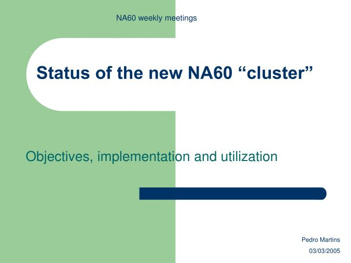 Status of the new na60 cluster