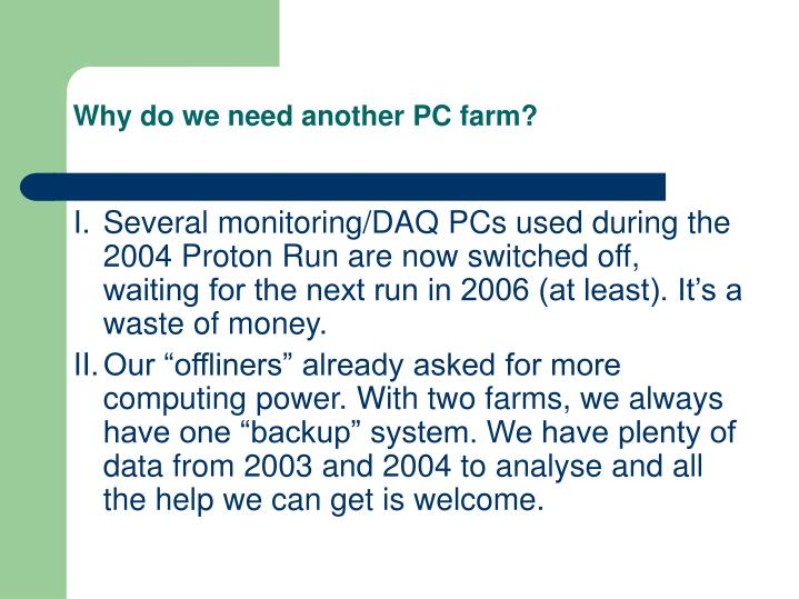Why do we need another PC farm?