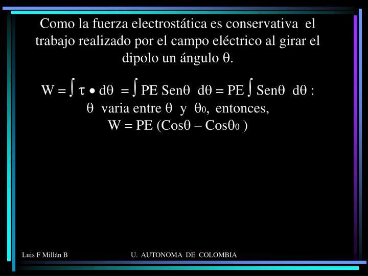 Como la fuerza electrostática es conservativa  el