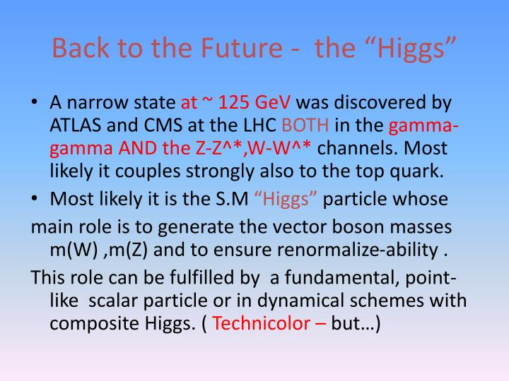 "Back to the Future -  the ""Higgs"""
