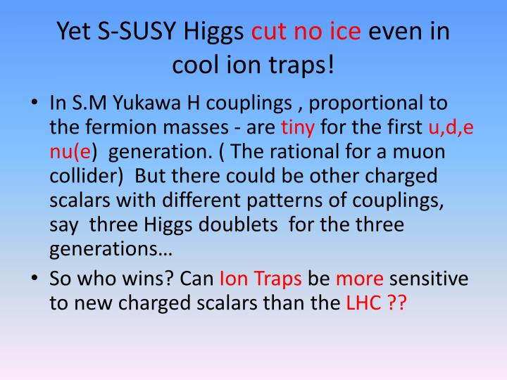 Yet S-SUSY Higgs