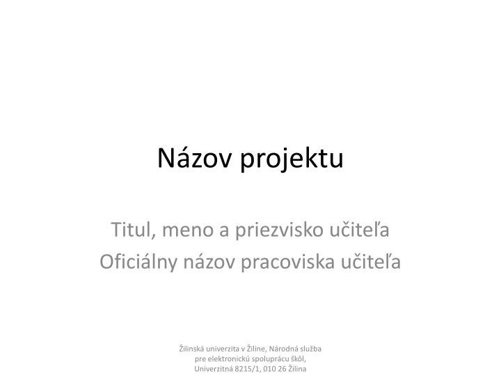 Názov projektu