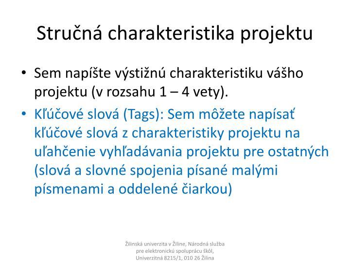 Stručná charakteristika projektu