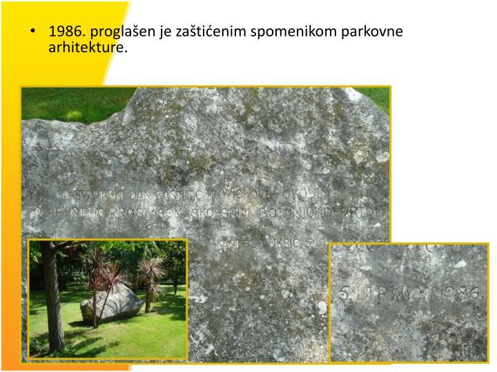 1986. proglašen je zaštićenim spomenikom parkovne arhitekture.