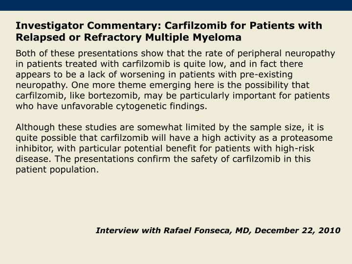 Investigator Commentary: Carfilzomib for Patients with Relapsed or Refractory Multiple Myeloma