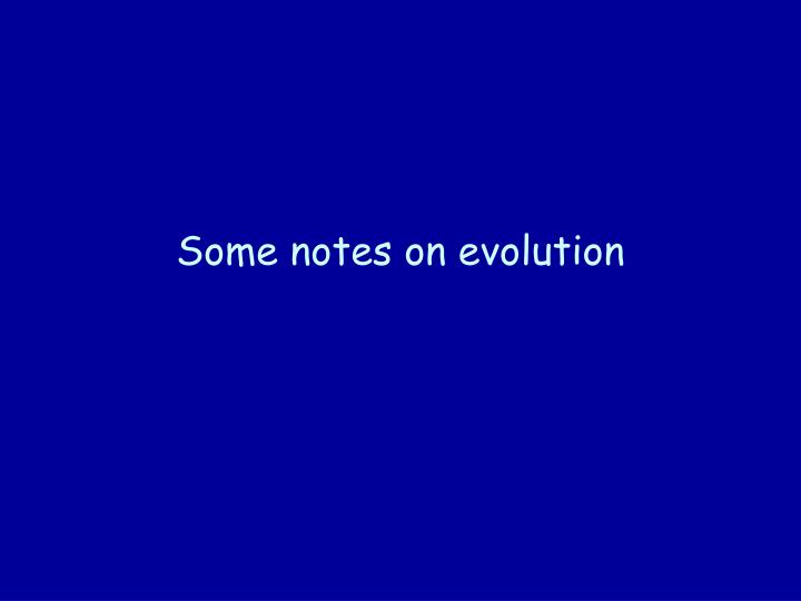 Some notes on evolution
