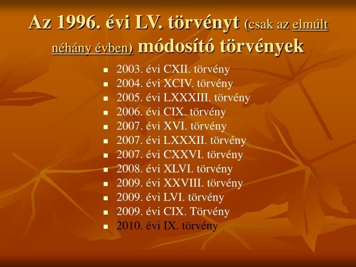 Az 1996. évi LV. törvényt