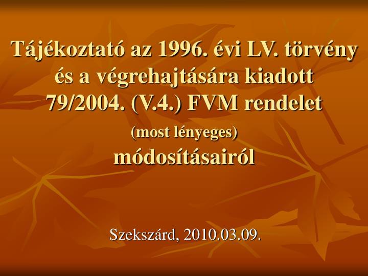 Tájékoztató az 1996. évi LV. törvény és a végrehajtására kiadott
