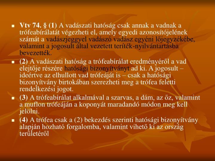 Vtv 74. § (1)