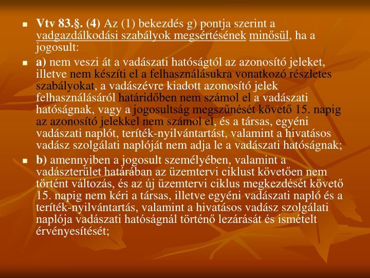 Vtv 83.§. (4)