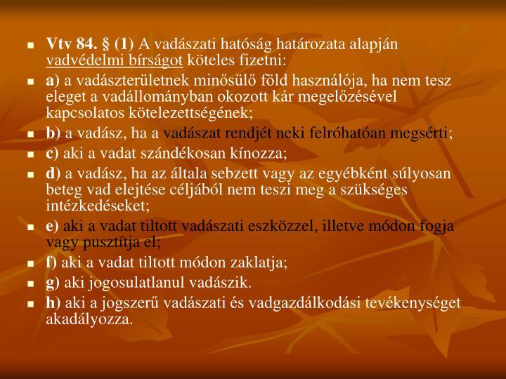 Vtv 84. § (1)