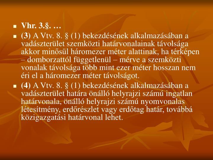 Vhr. 3.§. …