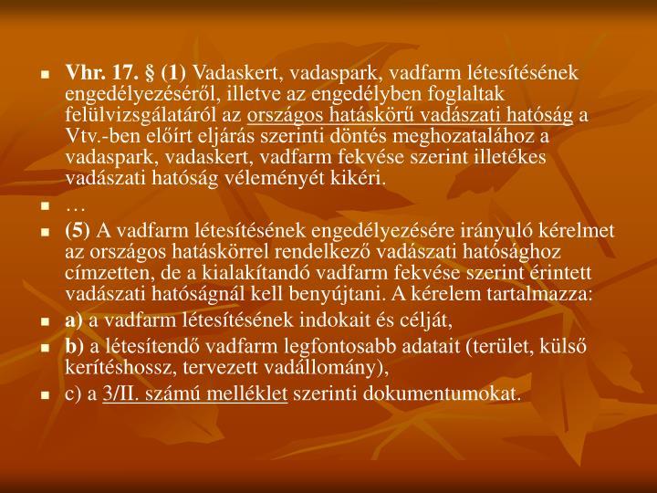 Vhr. 17. § (1)