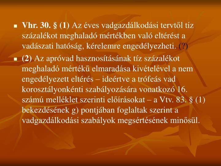 Vhr. 30. § (1)