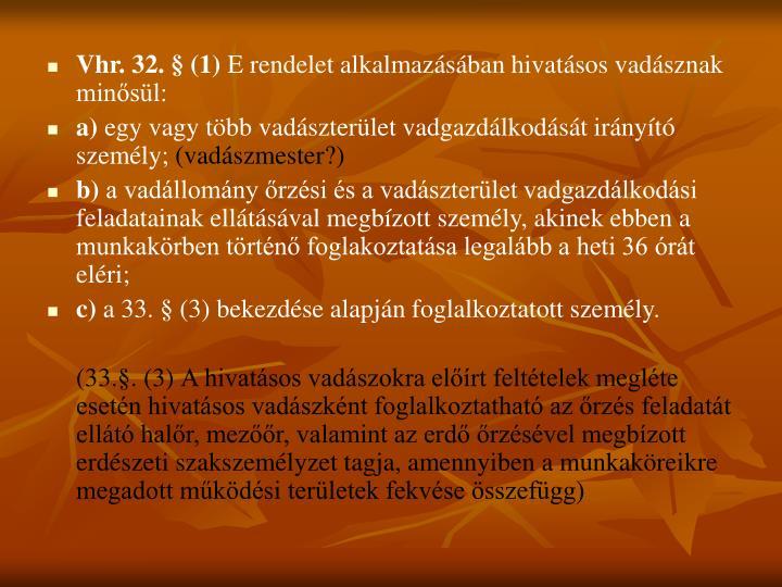 Vhr. 32. § (1)