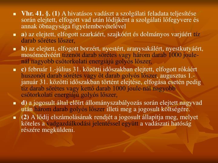 Vhr. 41. §. (1)