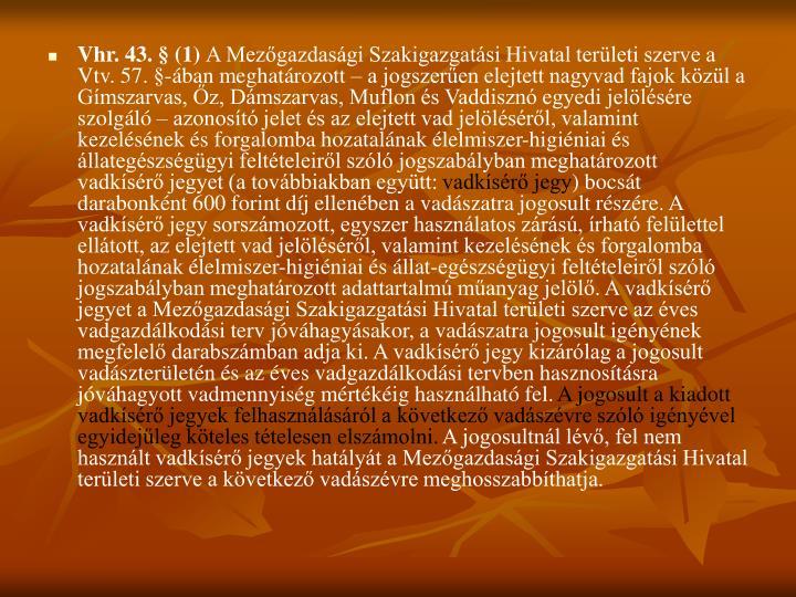 Vhr. 43. § (1)