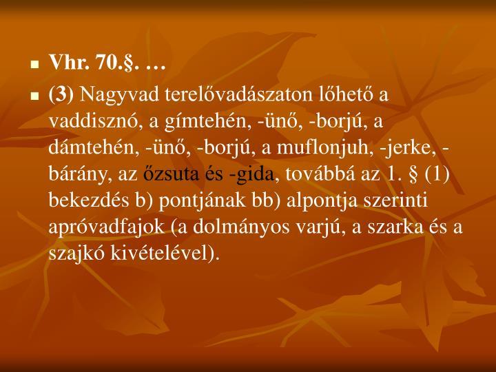 Vhr. 70.§. …