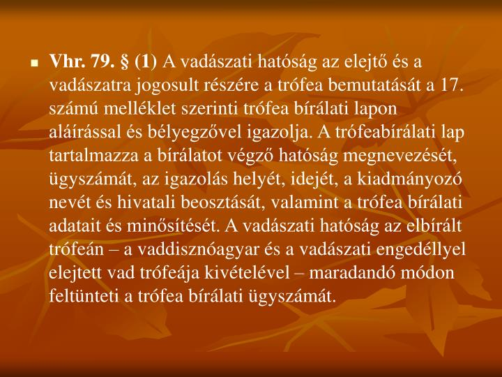 Vhr. 79. § (1)