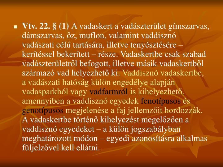 Vtv. 22. § (1)