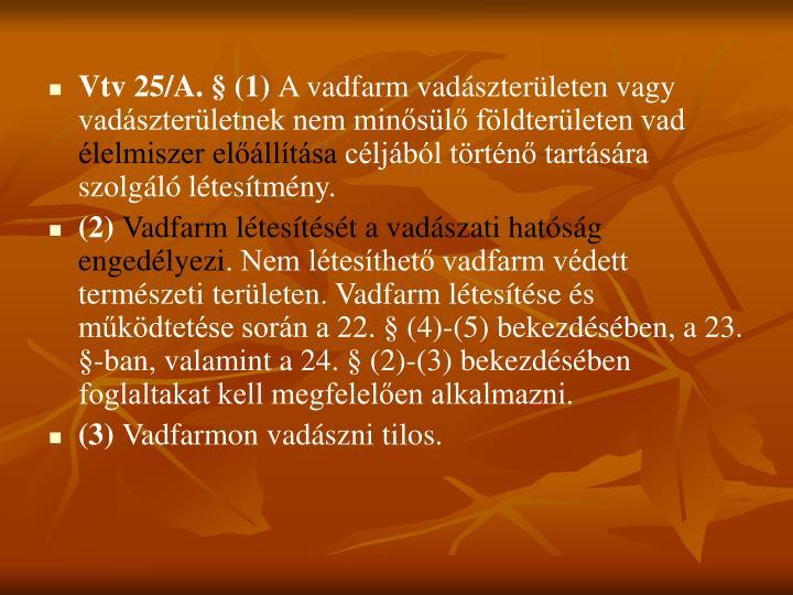Vtv 25/A. § (1)