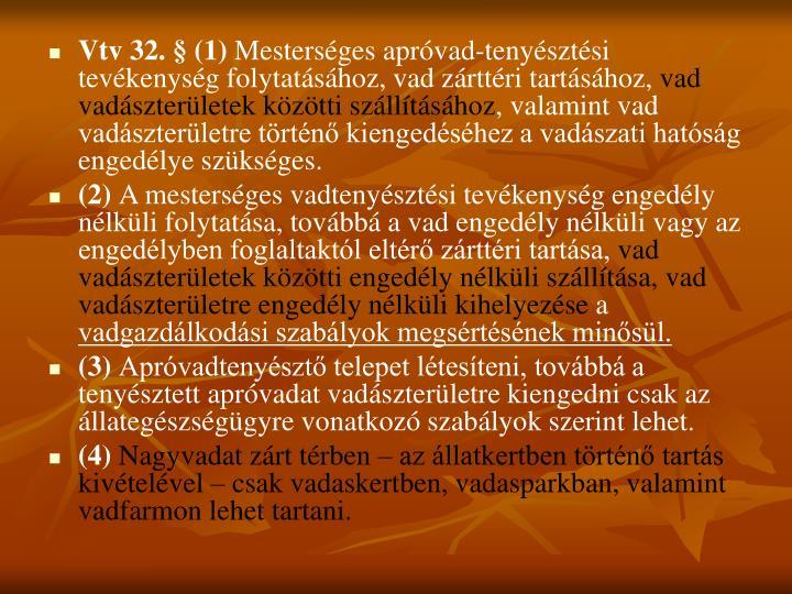 Vtv 32. § (1)