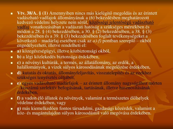 Vtv. 38/A. § (1)