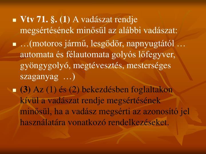 Vtv 71. §. (1)