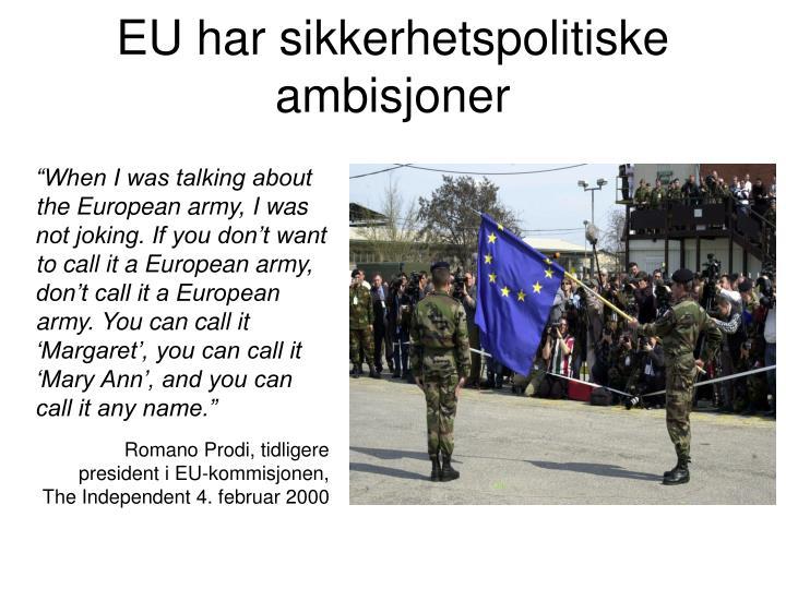 EU har sikkerhetspolitiske ambisjoner